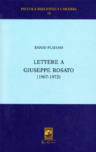 Lettere a Giuseppe Rosato (Piccola biblioteca Carabba) por Ennio Flaiano