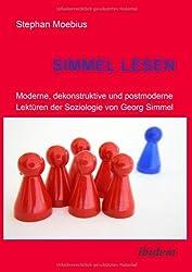 Simmel Lesen. Moderne, dekonstruktive und postmoderne Lektüren der Soziologie von Georg Simmel