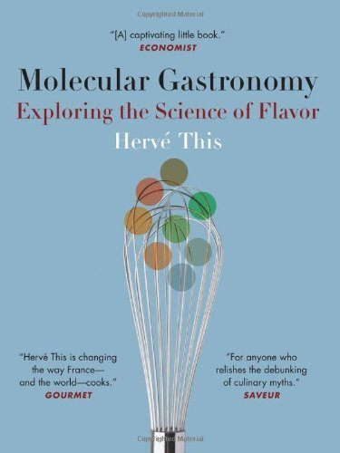 Molecular Gastronomy: Exploring the Science of Flavor (Arts and Traditions of the Table: Perspectives on Culinary History) by This, Herv�� (2006) Hardcover