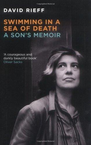 Swimming in a Sea of Death: A Son's Memoir by David Rieff (2009-04-06)