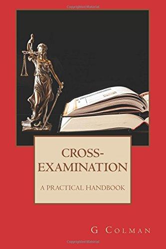 Cross-Examination: A Practical Handbook por G Colman