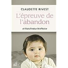 L'épreuve de l'abandon et l'état d'insécurité affective (French Edition)