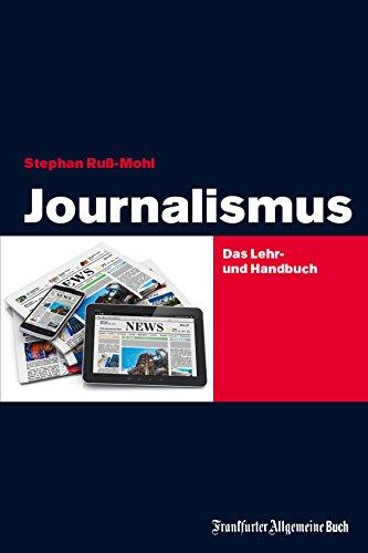 Journalismus: Das Lehr- und Handbuch