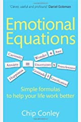 Emotional Equations: Simple formulas to help your life work better: Written by Chip Conley, 2013 Edition, Publisher: Piatkus [Paperback] Paperback