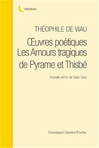 Oeuvres poétiques : Les Amours tragiques de Pyrame et Thisbé Pdf - ePub - Audiolivre Telecharger