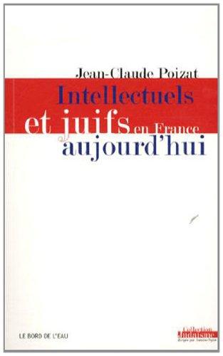 Intellectuels et juifs en France aujourd'hui : De l'enthousiasme des annes 60  la dception des annes 2000