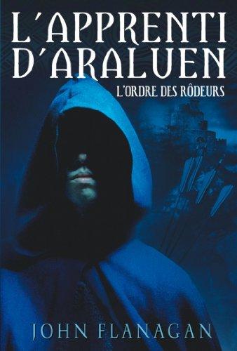 L'Apprenti d'Araluen 1 - L'Ordre des Rôdeurs par John Flanagan