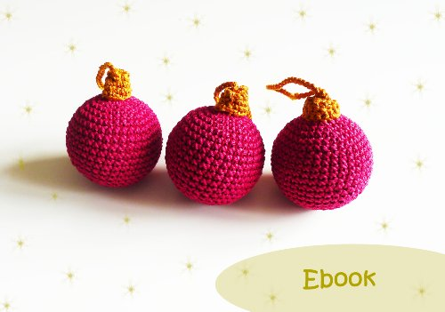 crochet pattern Christmas balls: How crocheting christmas balls for christmas tree (English Edition) -