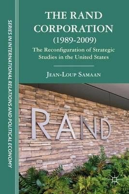 By Samaan, Jean-Loup ( Author ) [ The Rand Corporation (1989-2009): The Reconfiguration of Strategic Studies in the United States By Jun-2012 Hardcover