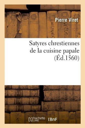Satyres chrestiennes de la cuisine papale (Éd.1560)