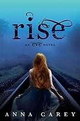 Rise: An Eve Novel (Eve Trilogy International Edtn) by Carey, Anna (2013) Paperback