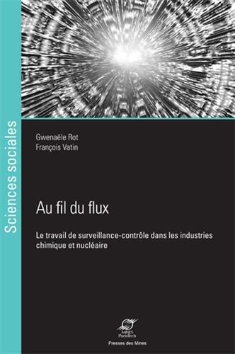 Au fil du flux: Le travail de surveillance-contrôle dans les industries chimique et nucléaire