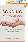 #3: Bonding with Your Dog: A Trainer's Secrets for Building a Better Relationship