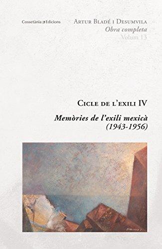 Memòries De L'Exili Mexicà. 1943-1956 (Obra completa Artur Bladé Desumvila) por Artur Bladé Desumvila