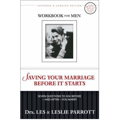 [(Saving Your Marriage Before It Starts: Workbook for Men: Seven Questions to Ask Before and After You Marry)] [Author: Les Parrott III] published on (October, 2006)