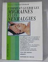 Comment guérir les migraines et les névralgies