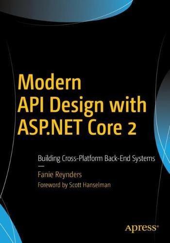 Modern API Design with ASP.NET Core 2: Building Cross-Platform Back-End - Asp-net-web-api
