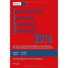 International Financial Reporting Standards (IFRS) 2014: Deutsch-Englische Textausgabe der von der EU gebilligten Standards. English & German edition ... Standards (IFRS) Deutsche-Englische, Band 3)
