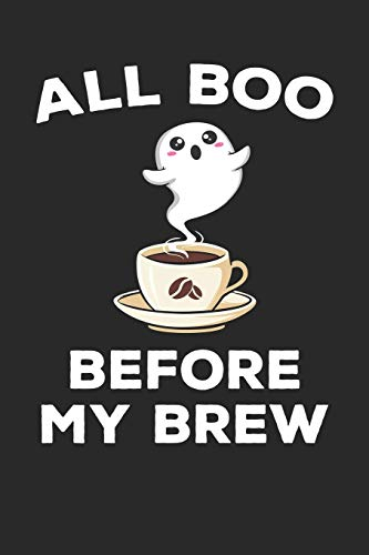 All Boo Before My Brew: Journal, College Ruled Lined Paper, 120 pages, 6 x 9