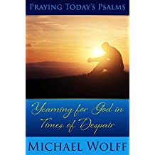 Praying Today's Psalms - Yearning for God in Times of Despair (English Edition)
