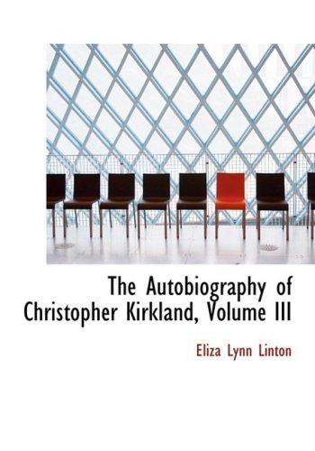 The Autobiography of Christopher Kirkland, Volume III