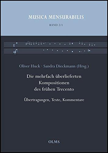 Die mehrfach überlieferten Kompositionen des frühen Trecento: Anonyme Madrigale und Cacce sowie Kompositionen von Piero, Giovanni da Firenze und Marco Gozzi. 2 Bände. (Musica Mensurabilis)
