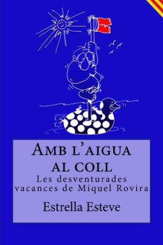 Amb l'aigua al coll (El meu amic José Carlos Book 1) (Catalan Edition) por estrella esteve