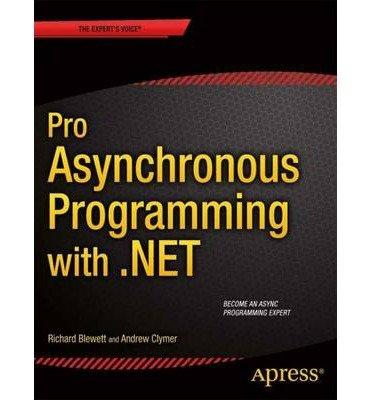[(Pro Asynchronous Programming with .NET )] [Author: Richard Blewett] [Jan-2014]