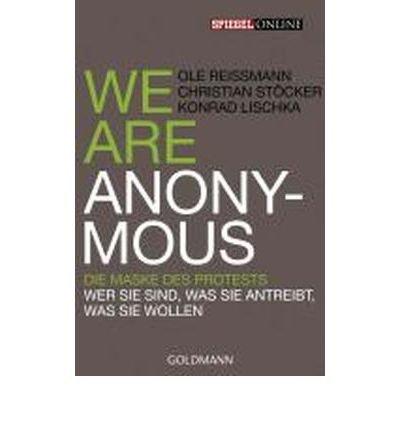 We are Anonymous: Die Maske des Protests - Wer sie sind, was sie antreibt, was sie wollen (Goldmanns Taschenb??cher) (Paperback)(German) - Common