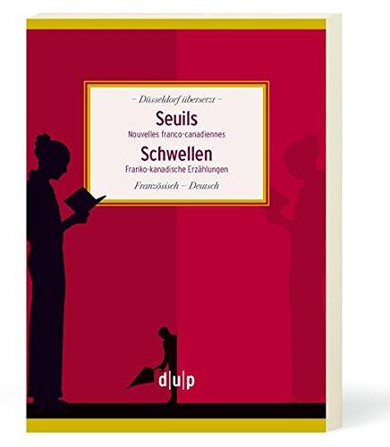 Seuils. Schwellen: Nouvelles franco-canadiennes. Franko-kanadische Erzählungen (Düsseldorf übersetzt, Band 2)