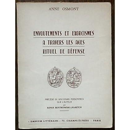 Anne Osmont. Envoûtements et exorcismes à travers les âges : Rituel de défense. Précédé de Souvenirs personnels sur l'auteur, par Sonia Bentkowski-Levritch