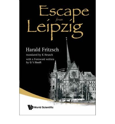 [(Escape from Leipzig )] [Author: Harald Fritzsch] [Jul-2008]