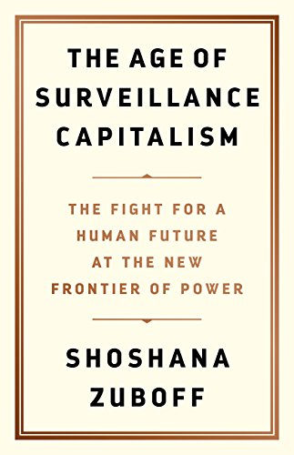 The Age of Surveillance Capitalism: The Fight for a Human Future at the New Frontier of Power (English Edition) por Shoshana Zuboff