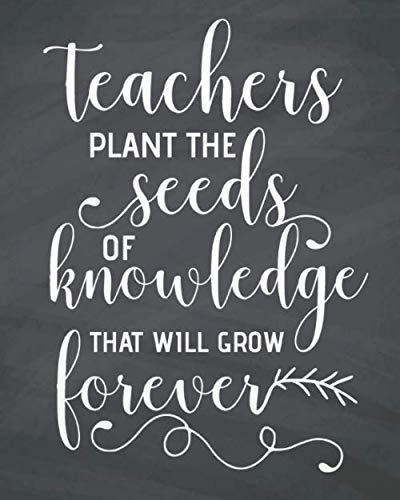 38a7c59b60 Teachers plant the seeds of knowledge that will grow forever: Teacher  planner 2019-2020