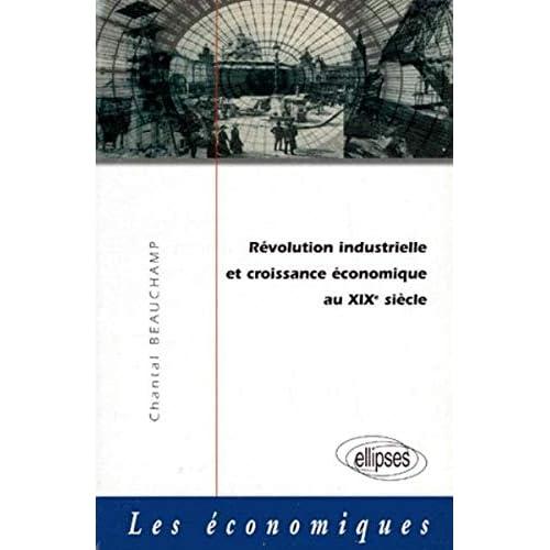 Révolution industrielle et croissance économique au XIXe siècle