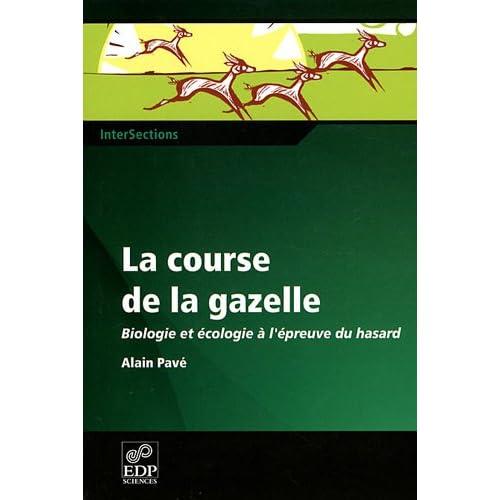 La course de la gazelle : Biologie et écologie à l'épreuve du hasard