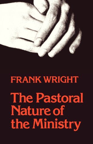 The Pastoral Nature of the Ministry