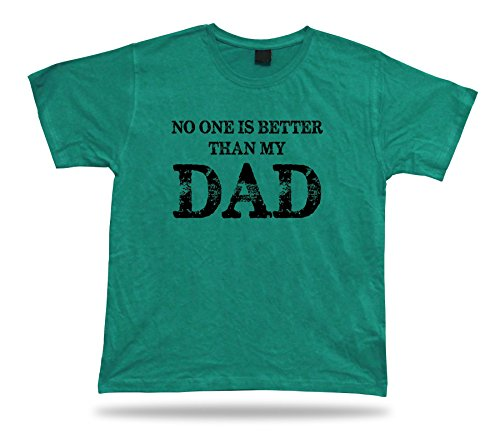 No one is better than my best Dad Ever Tshirt super Gift Idea birhday present Tee