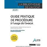 Guide pratique de procédure à l'usage de l'avocat: Avec plus de 200 modèles d'actes d'avocat et de procédure (2021)