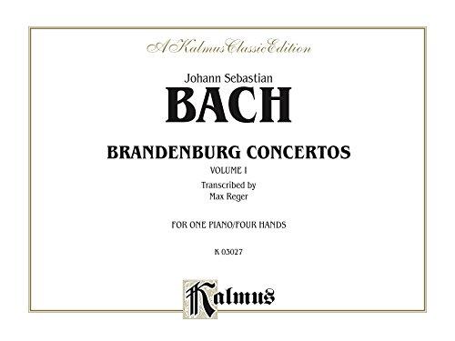 Brandenburg Concertos, Volume I: For One Piano, Four Hands