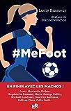 #MeFoot, c'est l'extraordinaire road trip dans lequel Lucie Brasseur (romancière) et l'iconique Marinette Pichon (1ère footballeuse française professionnelle) se lancent à la veille de la 1ère Coupe du Monde de Foot Féminin. Ecrit à la première perso...