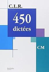 C.L.R. : 450 dictées, CM (Manuel)