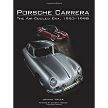 Porsche Carrera: The Air-Cooled Era, 1953-1998 by Johnny Tipler (2014-09-18)