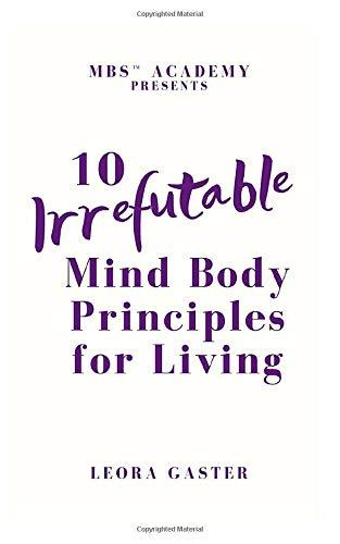 10 Irrefutable Mind Body Principle for Living
