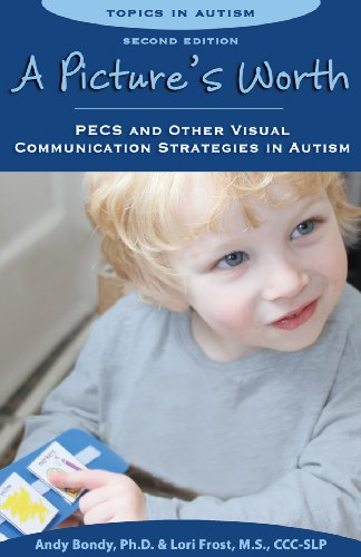 A Picture's Worth: PECS and Other Visual Communication Strategies in Autism (Topics in Autism) - Popular Autism Related Book