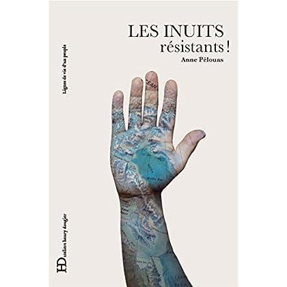 Les Inuits, résistants ! (LIGNES DE VIE)
