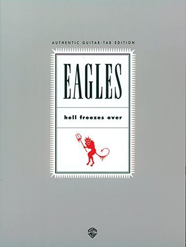 Eagles: Hell Freezes Over, Authentic Guitar Tab Edition by The Eagles (1995-05-01)