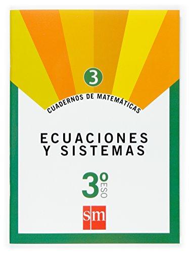 Cuaderno 3 de matemáticas. 3 ESO. Ecuaciones y sistemas - 9788467515114