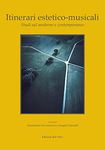 Itinerari estetico-musicali. Studi sul moderno e contemporaneo