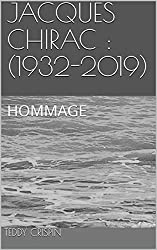 JACQUES CHIRAC : (1932-2019): HOMMAGE